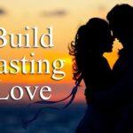 Build Lasting Love