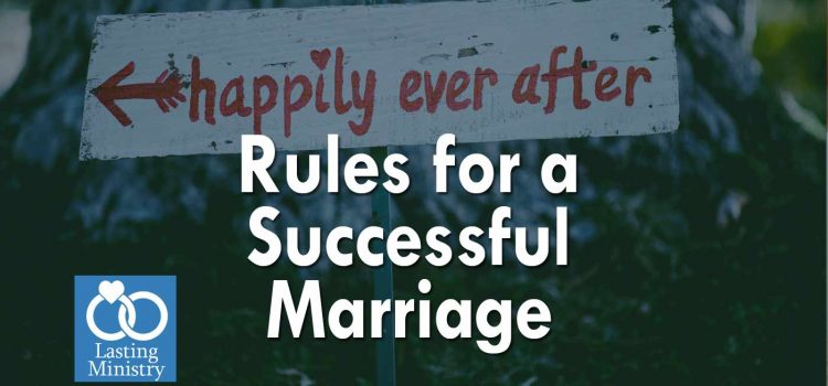Rules for Marriage | How to be Loving, Happy, and Holy